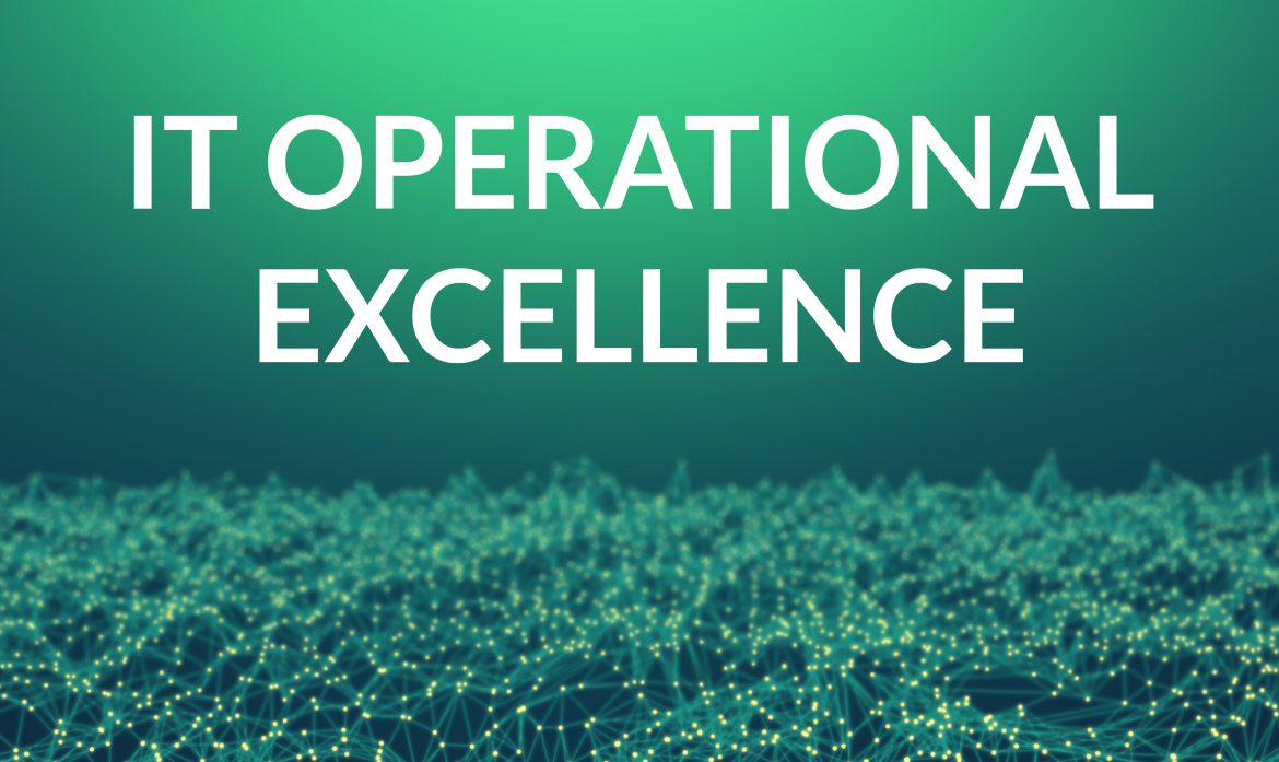IT operational excellence